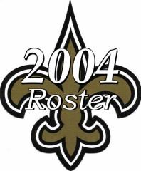 2004 New Orleans Saints NFL Season Team Roster