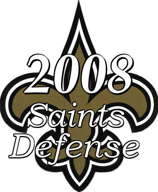 The 2008 New Orleans Saints Defense