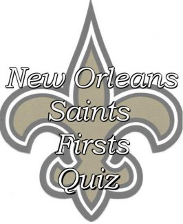 New Orleans Saints Firsts Quiz