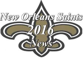 2016 New Orleans Saints News
