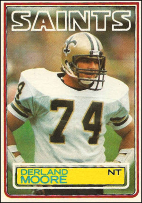 Derland Moore, New Orleans Saints Defensive Tackle and his 1983 Topps Card