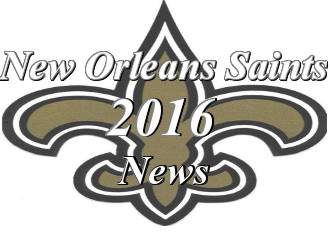 2016 New Orleans Saints News