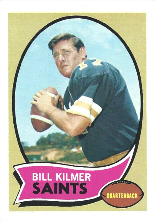 Billy Kilmer and his 1970 New Orleans Saints Topps Card
