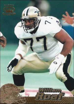 Wllie Roaf 1996 New Orleans Saints Pacific Collection