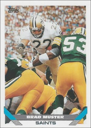 Brad Muster 1993 New Orleans Saints Topps Football Card