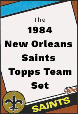 1984 New Orleans Saints Topps Card Team Set Featured Image
