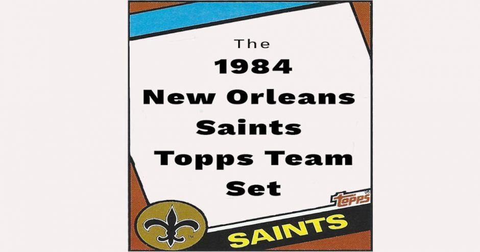 1984-new-orleans-saints-topps-card-team-set-fb