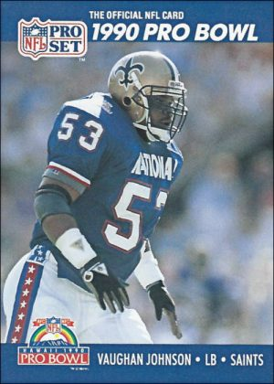 Vaughan Johnson and his 1990 New Orleans Saints Pro Set Pro Bowl Football Card