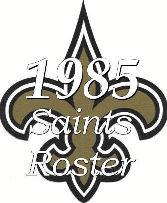 1985 New Orleans Saints NFL Season Team Roster