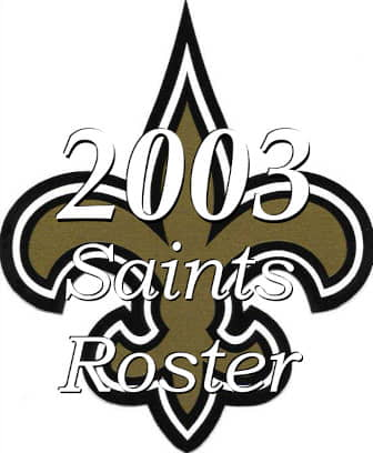 The 2003 New Orleans Saints Team Roster
