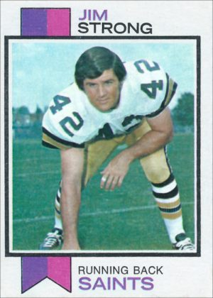 Jim Strong 1973 New Orleans Saints Topps Football Card #523
